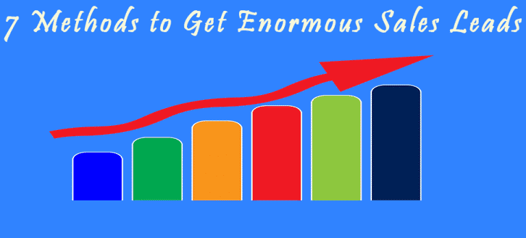 7 Methods to Get Enormous Sales Leads