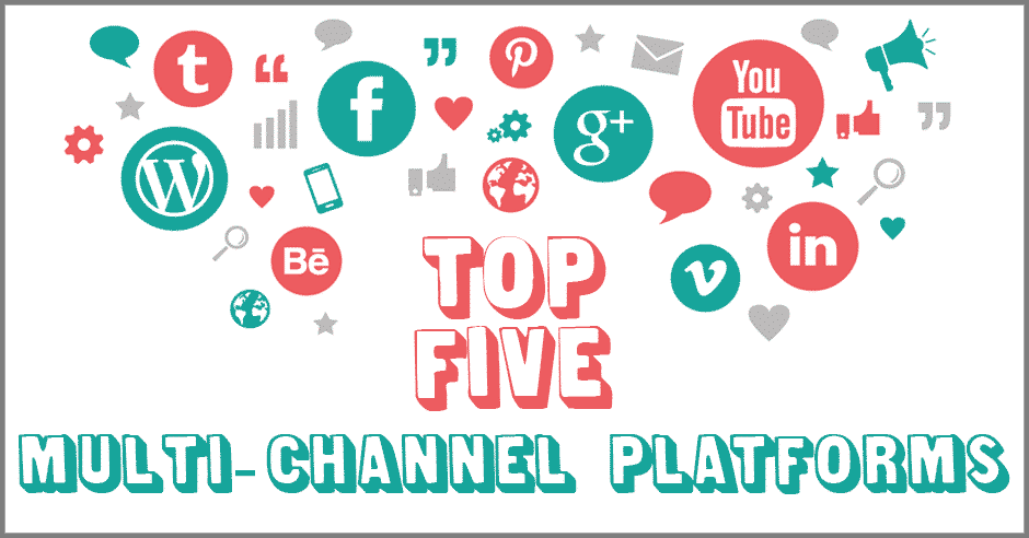 5 Must Known Multi Channel Platforms for Marketers