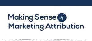 Making Sense of Marketing Attribution