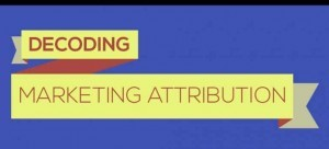 Decoding Marketing Attribution