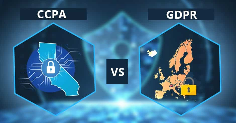 GDPR and CCPA : Differences You Should Know