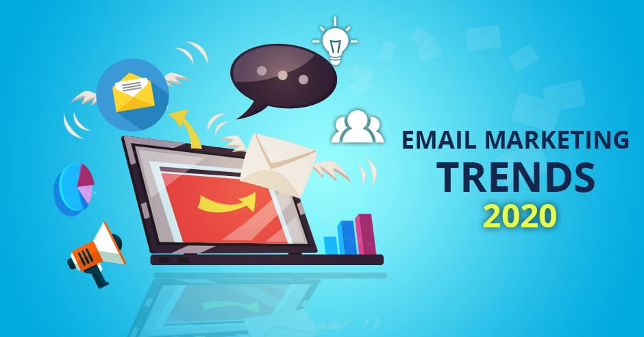 Plan Your 2020 with Latest Email Marketing Trends