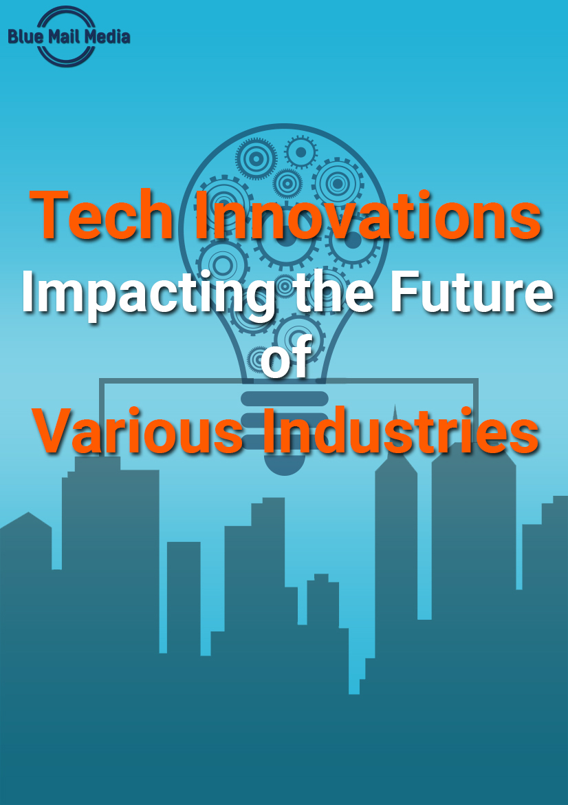 Tech Innovations impacting the various industries
