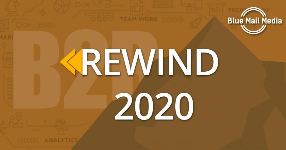 Rewind of 2020: B2B Marketers Challenges and What Lies Ahead