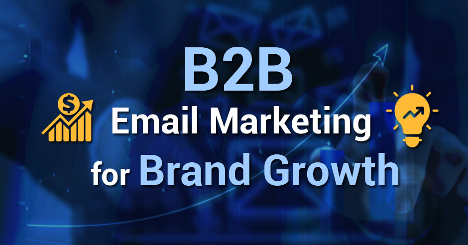 B2B Email Marketing for Brand Growth