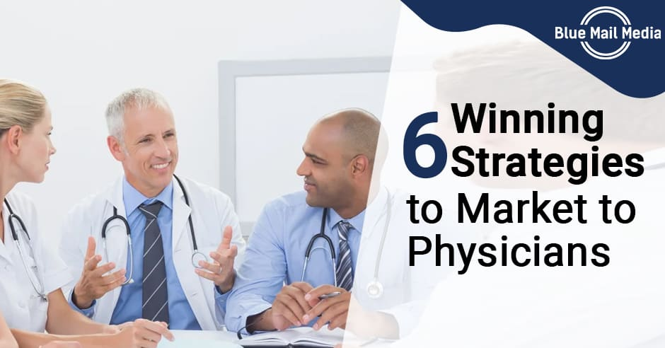 6 winning strategies to market to physicians